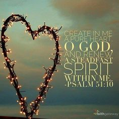 January.20,2016 , Psalm 51:10 WE ♡ U FATHER GOD AMEN THANK YOU JESUS XOXO =)
