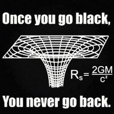 What happens inside a black hole? What happens if you fall into it? What about black hole theory in space, singularity, Stephen Hawking? Nerd Jokes, Nerd Humor, Geek Humour, Memes Humor, Science Jokes, Physics Jokes, Science Pics, Science Geek, Physics 101