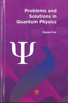 Problems and solutions in quantum physics / Zbigniew Ficek
