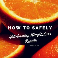 How to Safely Get Amazing Weight Loss Results http://havetodiet.blogspot.com/2015/06/how-to-safely-get-amazing-weight-loss.html #weightloss #howtoloseweight #nutrition #health #diet #fitness #wellness
