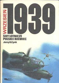 Wrzesień 1939. Siły lotnicze Polski i Niemiec, Jerzy B. Cynk, WKiŁ, 1989, http://www.antykwariat.nepo.pl/wrzesien-1939-sily-lotnicze-polski-i-niemiec-jerzy-b-cynk-p-281.html