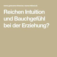 Reichen Intuition und Bauchgefühl bei der Erziehung?
