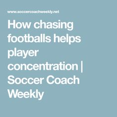 How chasing footballs helps player concentration Soccer Drills, Soccer Coaching, Passing Drills, Football Soccer, Soccer Workouts, Soccer Training
