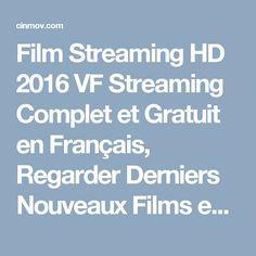 Film Streaming HD 2016 VF Streaming Complet et Gratuit en Français, Regarder Derniers Nouveaux Films en Streaming 2016 en Linge, Voir Film Streaming 1 VK Best Free Video Film Streaming Version FrançaiseOnline in French.