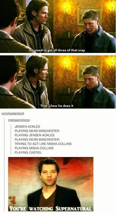 You're watching supernatural :)