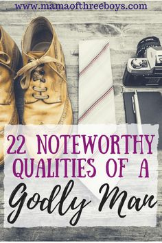 Qualities of a Godly Man | Christian virtues | raising sons