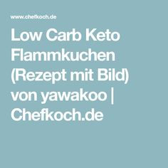 Low Carb Keto Flammkuchen (Rezept mit Bild) von yawakoo | Chefkoch.de