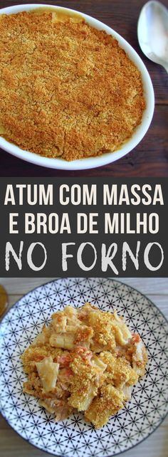 Do you like recipes in the oven and want to prepare something simple and delicious for the weekend? Try this delicious tuna recipe with pasta and Portuguese cornbread in the oven. Tuna Recipes, Pasta Recipes, New Recipes, Cooking Recipes, Delicious Tuna Recipe, Yummy Food, Portuguese Recipes, Portuguese Food, A Food