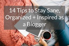 14 tips that will keep you organized and less stressed when it comes to managing your blog.  www.cottercrunch.com
