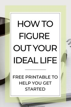 Free printable to help you figure out your ideal life. #lifeplanning #ideallife #lifechanges #selfcare