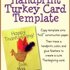 Create a cute handprint turkey card with this simple template. Simply print and copy on construction paper. Then trace student hand on the page and...