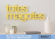 """Totes Magotes, Modern Wooden Sign, Made in America . 21"""" x 5"""" x 3/4"""" Check out our IdeaPage for ready-made quirky design ideas! http://www.wordbilly.com/collections/Ideapage"""