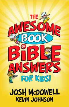 What our children know and believe about God, Jesus, and the Bible makes a big difference in how they live and what happens in their life. Josh McDowell helps children ages 8-12 form a solid foundation of truth with this contemporary gathering of concise, welcoming answers to tough questions kids ask.
