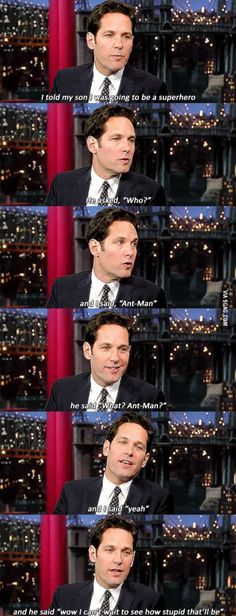 I thought antman was gonna be so stupid but I laughed so hard