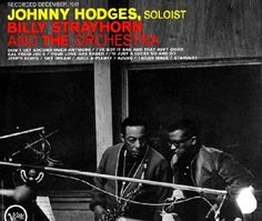 """Recorded on December 11–12, 1962, """"Johnny Hodges with Billy Strayhorn and the Orchestra"""" is a studio album by Johnny Hodges with an orchestra arranged by Billy Strayhorn and featuring many members of Duke Ellington's orchestra. TODAY in LA COLLECTION on RVJ >> http://go.rvj.pm/9kn"""