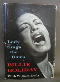 "Lady Sings The Blues, by Billie Holiday (With William Dufty)..  First Edition, Very Good/Very Good+ dustjacket..  New York: Doubleday, 1956. SIGNED and inscribed at the first blank page, ""To x and y, Stay as fine as you are Billie Holiday"". Rare copy of one of the most sought after of all signed jazz autobiographies.  Listed by JazzFirst Books.  #jazz #harlemrenaissance #harlem"