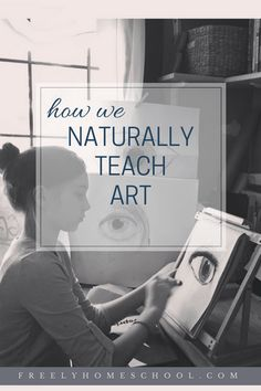 Teaching art naturally -- exactly how we've helped our four homeschool kids feel confident and secure in their artistic abilities. Teaching Style, Teaching Art, Do Love, Love Her, A Decade, Art Music, Art For Kids, Art Projects, Homeschool