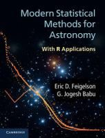 """Read """"Modern Statistical Methods for Astronomy With R Applications"""" by Eric D. Feigelson available from Rakuten Kobo. Modern astronomical research is beset with a vast range of statistical challenges, ranging from reducing data from megad. Science News, Social Science, Cgi, Pennsylvania State University, Information Technology, Astronomy, Nonfiction, Cambridge, This Book"""