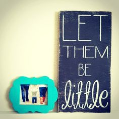 Let Them Be Little - Distressed Wooden Sign by Jelly Bird Signs