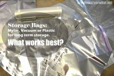 Storage Bags: Mylar, Vacuum or Plastic for long term storage. What works best?