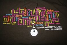 T-shirt used for family reunion that includes everyone's name. The washer necklace was a project crafted during the day.