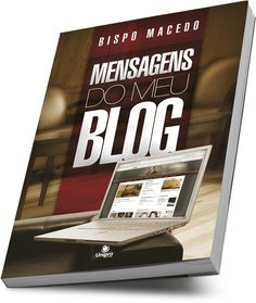 Arca Center - Bispo Macedo: Mensagens do Meu Blog