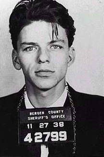 "Frank Sinatra mugshot. Ol' Blue Eyes was arrested in 1938, for seduction and adultery. I think he's possibly the only person who could get arrested for ""seduction."" Not surprisingly, his charges were later dropped."