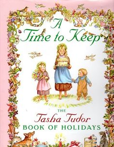A Time to Keep Hardcover – November 1, 1996 by Tasha Tudor  (Author, Illustrator)