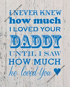 "Blue ""I Never Knew How Much I Loved Your Daddy"" Rustic Country Nursery Vintage Wall Print by queenarthur317, $3.99"