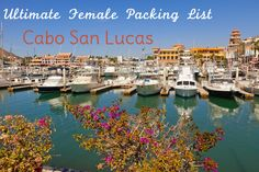 The Ultimate Female Travel Packing List to Cabo San Lucas - Her Packing List