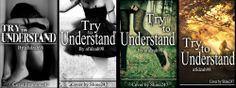 1st Group of Covers for afidzah98 Try to Understand http://www.wattpad.com/story/5303455-try-to-understand