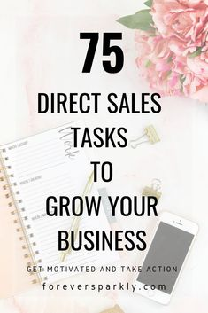 Click to read a comprehensive list of 75 direct sales tasks to grow your business. Most of these can be done in less than 10 minutes! #directsales #socialmarketing #bloggingtips via @owlandforever