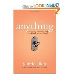 Anything: The Prayer That Unlocked My God and My Soul Jennie Allen