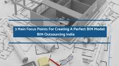BIM Outsourcing India professionals play a vital role in taking the building industry to greater heights. Identifying the main key points for creating BIM models is imperative to make buildings detailed, comprehensive and efficient.