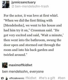 """For the actor, it was love at first whirl. """"When we did the first fitting with [Mendelsohn], we went to his house and had him try it on,"""" Crossman said. """"He got very excited and said, """"Wait a minute,"""" then went into the bathroom, swung the door open and stormed out through the room and into his back garden and twirled around."""""""