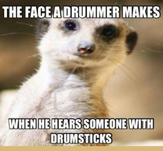 True....I've seen this face on my daughter.