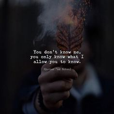 You don't know me, you only know what I allow you to know. 📸… – The Best short inspirational quotes Quotes Deep Feelings, Mood Quotes, Attitude Quotes, Positive Quotes, Quotes Motivation, Wisdom Quotes, True Quotes, Motivational Quotes, Inspirational Quotes
