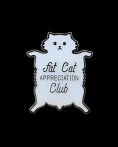 """1,101 Likes, 43 Comments - Pin Lord (@pinlord) on Instagram: """"Fat Cat Appreciation Club pin from @awe.bject  Fat is better! Available to purchase through their…"""""""