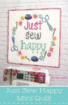 Just Sew Happy Mini Quilt Pattern by Tied with a Ribbon Tula Pink Slow and Steady fabrics Sewing Quotes