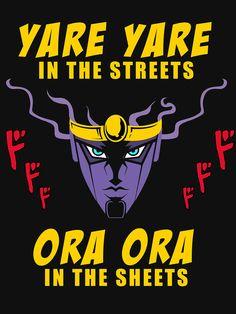 Bildresultat för yare yare in the streets ora ora in the sheets