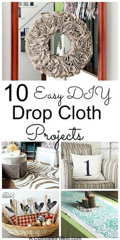 10 Easy Drop Cloth Projects. Drop cloths (AKA painters tarps) are really the perfect blank canvas for many budget decorating ideas!