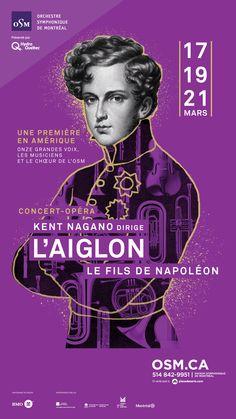 Orchestre symphonique de Montréal - Kent Nagano dirige L'AIGLON LE FILS DE NAPOLÉON les 17-19-21 mars 2015.