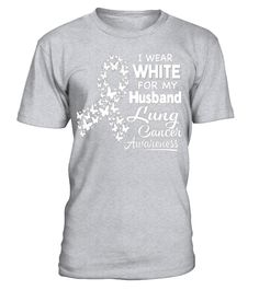 Lung Cancer Awareness T Shirt - I Wear White For My Husband