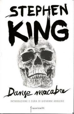 Stephen King, Danse Macabre, trad. Edoardo Nesi, cura di Giovanni Arduino, Frassinelli 2016