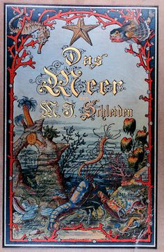 An image of this delightfully drawn book cover resides in the NOAA Library Photo Collection. Renowned German botanist M.J. Schleiden was one of the first respected scientists to accept Darwin's Theory of Evolution. The book itself is famous for Schleiden's richly detailed depictions of marine flora and fauna, prints of which sell briskly online some 125 years post-publication.