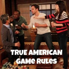 'True American' Game Rules.  This definitely needs to be played OMG I NEED TO KNOW HOW TO PLAY!!!!!!