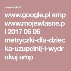 www.google.pl amp www.mojewlasne.pl 2017 06 06 metryczki-dla-dziecka-uzupelnij-i-wydrukuj amp
