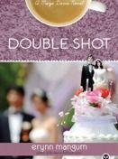Double Shot (Maya Davis #3)  by Erynn Mangum, Paul Borthwick