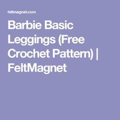 Barbie Basic Leggings (Free Crochet Pattern)   FeltMagnet