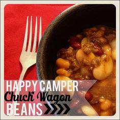 """Happy Camper"" Chuck Wagon Beans - My Mom's MOST REQUESTED RECIPE 
